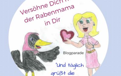 Und täglich grüßt die Rabenmutter – Blogparade