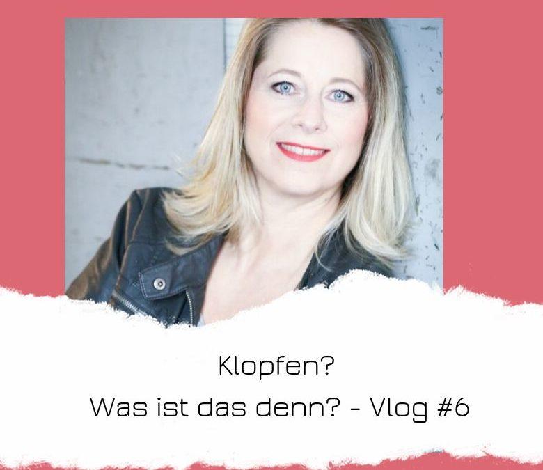 Klopfen? Was ist das denn? – Vlog #6