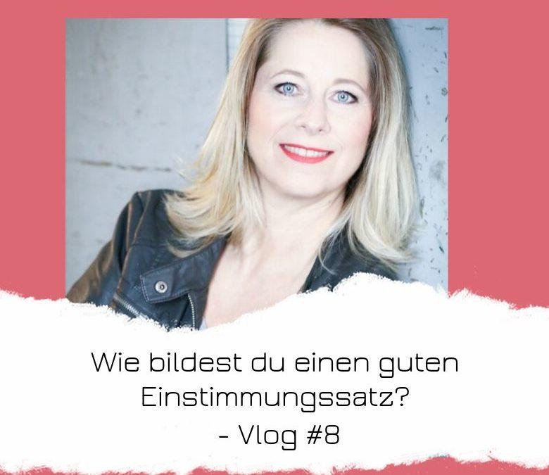 Vlog #8 - Wie bildest du einen guten Einstimmungssatz_(1)